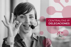 Centralitas IP para varias delegaciones